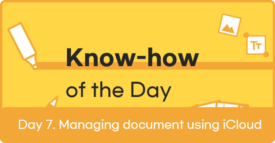 [Know-how of the Day] Day 7. Managing document using iCloud